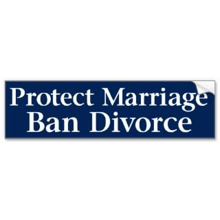 Ironic Protect Marriage Ban Divorce Bumper Sticker