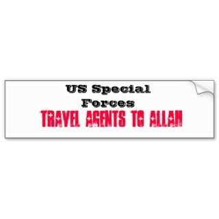 Special Forces: Travel Agents to Allah Bumper Sticker