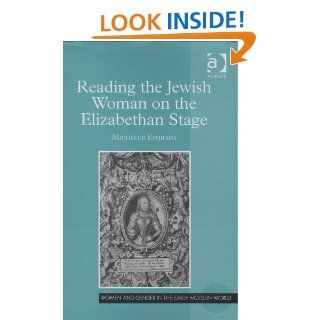 Reading the Jewish Woman on the Elizabethan Stage (Women and Gender in