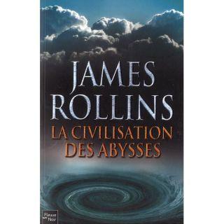 La civilisation des abysses   Achat / Vente livre James Rollins pas