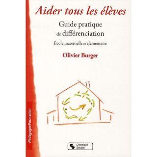AIDER TOUS LES ELEVES   Achat / Vente livre Olivier Burger pas cher