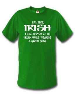 IM NOT IRISH FUNNY DRUNK ST. PATRICKS DAY GREEN SHIRT