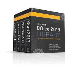 2013 Library Excel 2013 Bible, Access 2013 Bible, PowerPoint 2013