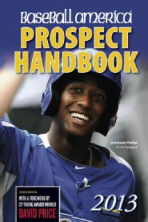Baseball America 2013 Prospect Handbook The 2013 Expert Guide to