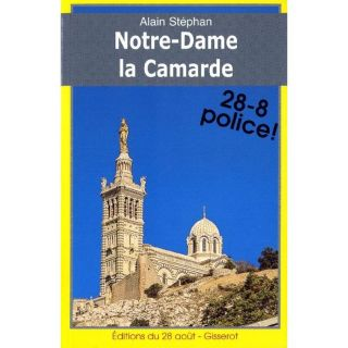 Notre dame la camarde ; 28 8 police    Achat / Vente livre Alain