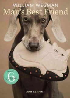 William Wegman`s Man`s Best Friend 2011 Calendar