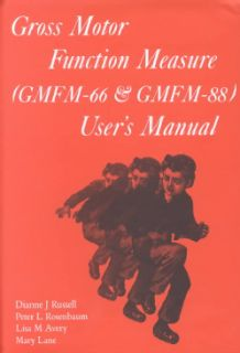 Gross Motor Function Measure (Gmfm 66 and Gmfm 88) User`s Manual