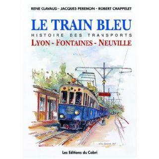 LE TRAIN BLEU ; HISTOIRE DES TRANSPORTS ; LYON, FO   Achat / Vente