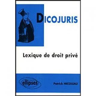 Dicojuris ; lexique de droit prive   Achat / Vente livre Patrick