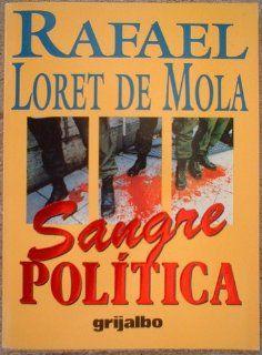 Sangre politica (Spanish Edition) Rafael Loret de Mola 9789700505602