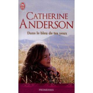 DANS LE BLEU DE TES YEUX   Achat / Vente livre Catherine Anderson pas