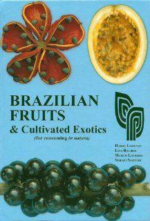 Brazilian Fruits & Cultivated Exotics Harri Lorenzi, Luis Bacher