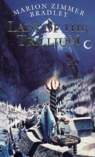 LADY OF THE TRILLIUM (9780006496601) MARION ZIMMER