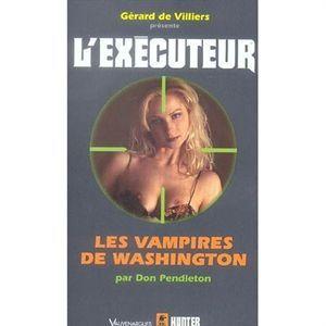 exécuteur t.224 ; les vampires de Washington   Achat / Vente livre