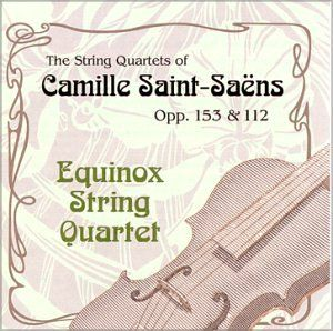 Saint Saens String Quartets (2) Ops. 112 and 153 cello