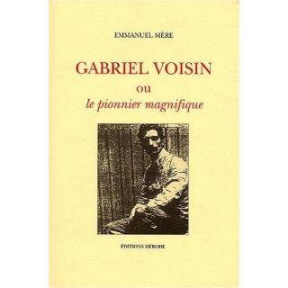 Gabriel Voisin ou le pionnier magnifique   Achat / Vente livre