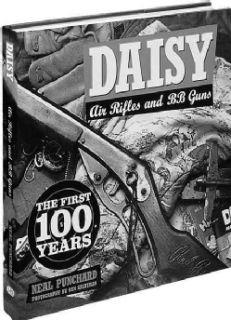 Daisy Air Rifles and Bb Guns the First 100 Years