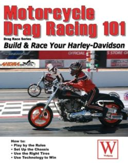 Motorcycle Drag Racing 101 (Paperback)
