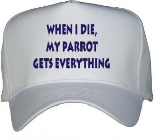 When I die, my parrot gets everything White Hat / Baseball
