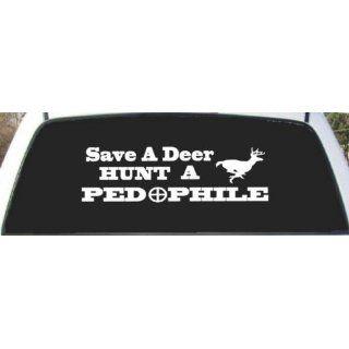 Save a Deer Hunt a Pedophile Custom Made Window Decal