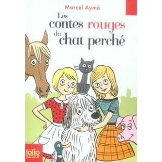 Les contes rouges du chat perché   Achat / Vente livre Marcel Aymé