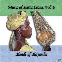 Music of Sierra Leone, Vol. 6   Mende of Moyamba earthcds