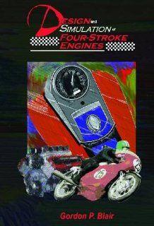 Design and Simulation of Four Stroke Engines [R 186]: Gordon P. Blair