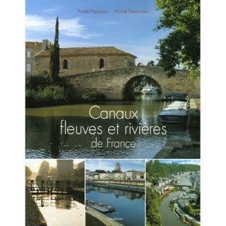 Canaux, fleuves et rivieres de france   Achat / Vente livre Andre