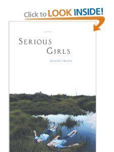 Serious Girls: A Novel: Maxine Swann: Books