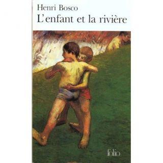 enfant et la riviere   Achat / Vente livre Henri Bosco pas cher