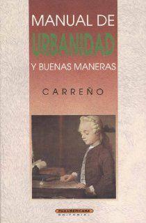 Manual de urbanidad y buenas maneras (Spanish Edition