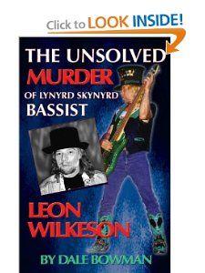 The Unsolved Murder of Lynyrd Skynyrd Bassist Leon Wilkeson Dale