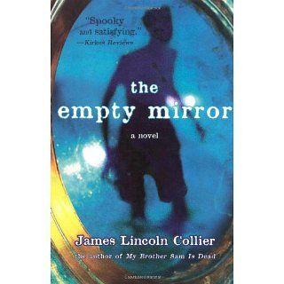 The Empty Mirror James Lincoln Collier 9781582349046