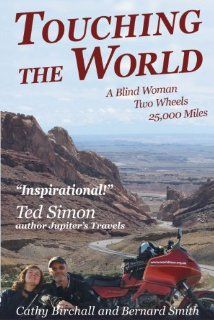 Touching the World A Blind Woman, Two Wheels and 25, 000 Miles Cathy