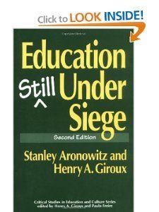Education Still Under Siege: Stanley Aronowitz, Henry A. Giroux