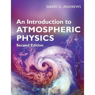 An Introduction to Atmospheric Physics David G. Andrews