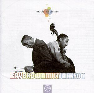 Much in Common: Ray Brown Milt Jackson, Cannonball