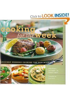Cooking for the Week : Leisurely Weekend Cooking for Easy WeekDAY