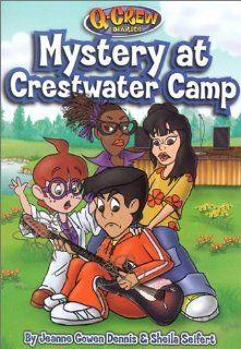 Mystery at Crestwater Camp (Q Crew Diaries) Jeanne Gowen Dennis