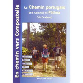Le chemin de compostelle au Portugal ; via Fatima   Achat / Vente