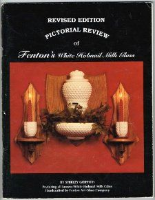 A PICTORIAL REVIEW OF FENTONS WHITE HOBNAIL MILK GLASS