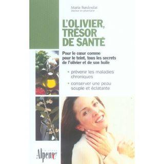 olivier, tresor de sante   Achat / Vente livre Maria Bardoulat pas