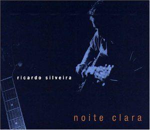 Noite Clara Ricardo Silveira Music