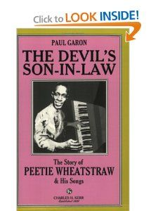 The Devils Son In Law The Story Of Peetie Wheatstraw & His Songs
