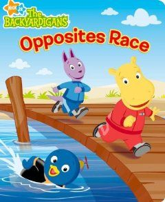 Opposites Race (The Backyardigans) Irene Kilpatrick, Susan Hall