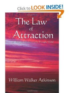 The Law of Attraction: or Thought Vibration in the Thought