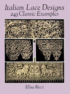 Italian Lace Designs 243 Classic Examples (Dover Pictorial Archives