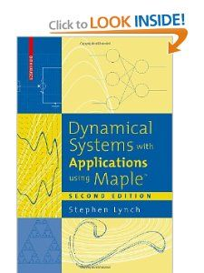 Dynamical Systems with Applications using Maple(TM) Stephen Lynch