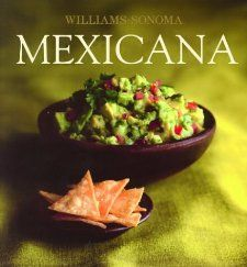 Mexicana Mexican, Spanish Language Edition (Coleccion Williams Sonoma