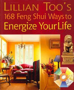 Lillian Too`s 168 Feng Shui Ways to Energize Your Life